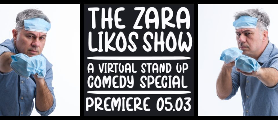 The Zaralikos Show – A Virtual Stand Up Comedy Special